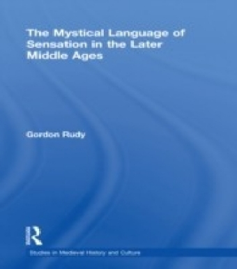 Mystical Language of Sensation in the Later Middle Ages