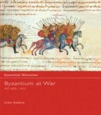 Byzantium at War AD 600-1453