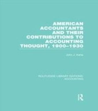 American Accountants and Their Contributions to Accounting Thought (RLE Accounting)