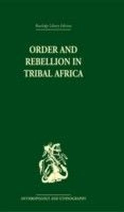 Order and Rebellion in Tribal Africa