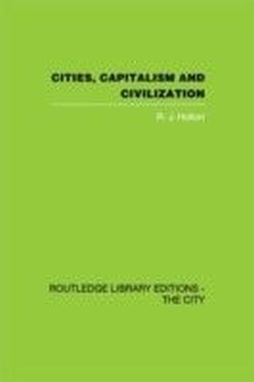 Cities, Capitalism and Civilization