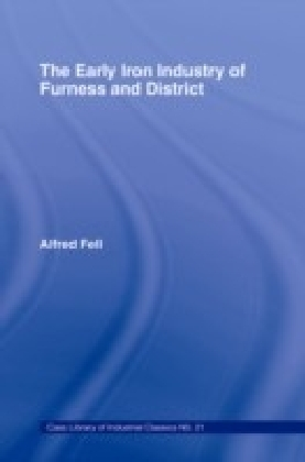 Early Iron Industry of Furness and Districts