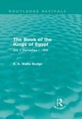 Book of the Kings of Egypt - Vol. I: Dynasties I - XIX