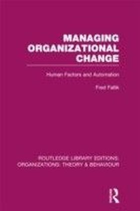 Managing Organizational Change (RLE: Organizations)