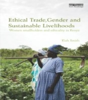 Ethical Trade, Gender and Sustainable Livelihoods