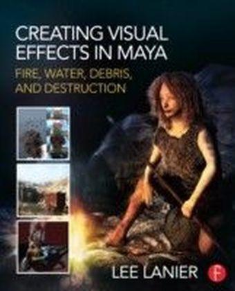 Creating Visual Effects in Maya
