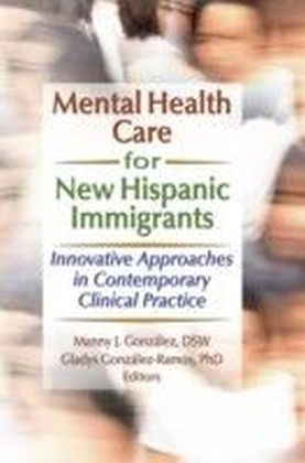 Mental Health Care for New Hispanic Immigrants