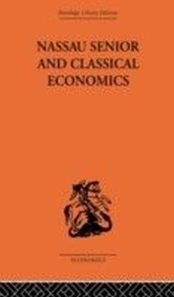 Nassau Senior and Classical Economics