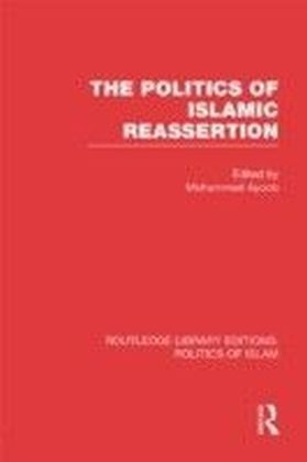 Politics of Islamic Reassertion (RLE Politics of Islam)