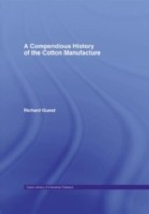Compendious History of Cotton Manufacture