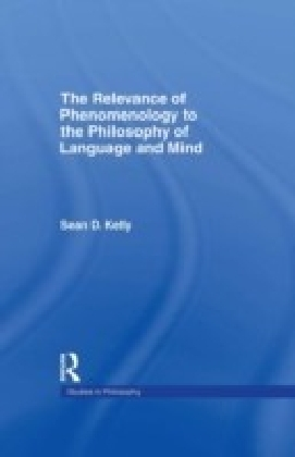 Relevance of Phenomenology to the Philosophy of Language and Mind