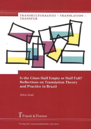 Is the Glass Half Empty or Half Full? Reflections on Translation Theory and Practice in Brazil