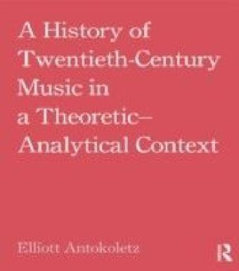 History of Twentieth-Century Music in a Theoretic-Analytical Context