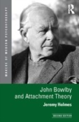 John Bowlby and Attachment Theory, 2nd Edition