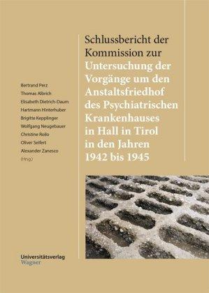 Schlussbericht der Kommission zur Untersuchung der Vorgänge um den Anstaltsfriedhof des Psychiatrischen Krankenhauses in