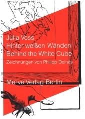 Hinter weißen Wänden;Behind the White Cube