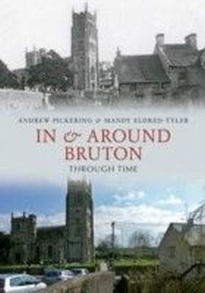 In & Around Bruton Through Time