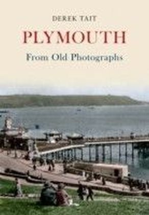 Plymouth From Old Photographs