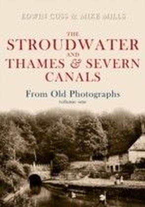 Stroudwater and Thames and Severn Canals from Old Photographs