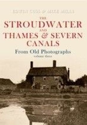 Stroudwater & Thames & Severn Canals From Old Photographs