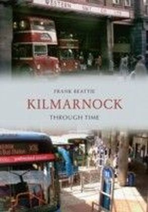 Kilmarnock Through Time