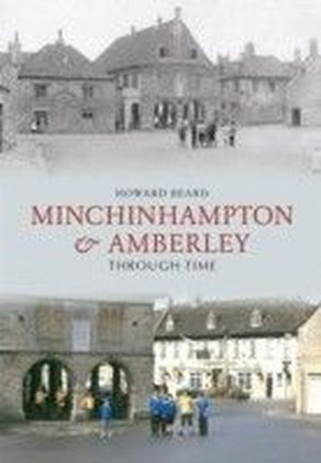 Minchinhampton and Amberley Through Time