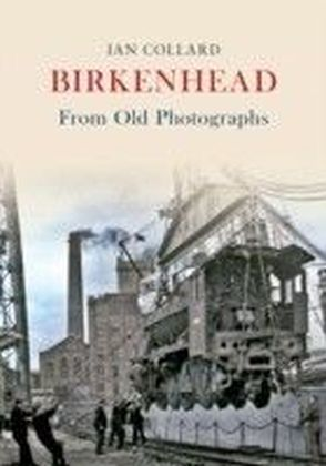 Birkenhead From Old Photographs