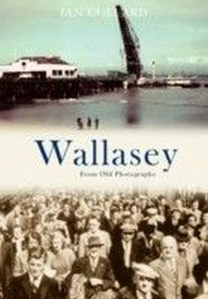 Wallasey from Old Photographs