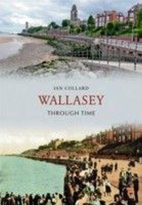 Wallasey Through Time