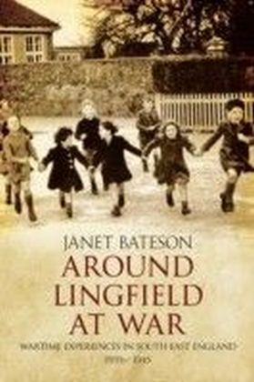 Around Lingfield At War