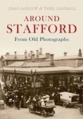Around Stafford In Old Photographs