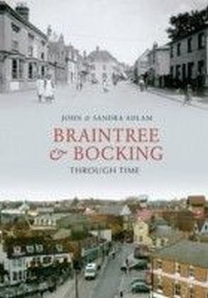 Braintree and Bocking Through Time