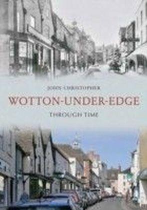 Wotton Under Edge Through Time