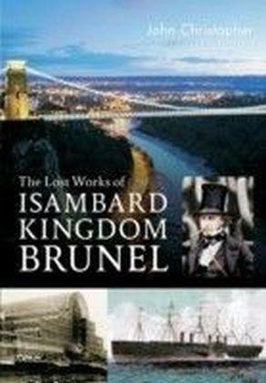 Lost Works of Isambard Kingdom Brunel