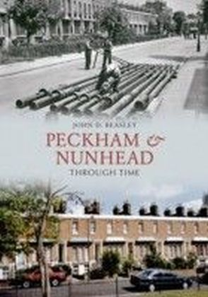 Peckham and Nunhead Through Time