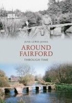 Around Fairford Through Time