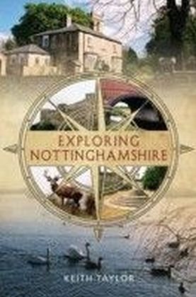 Exploring Nottinghamshire