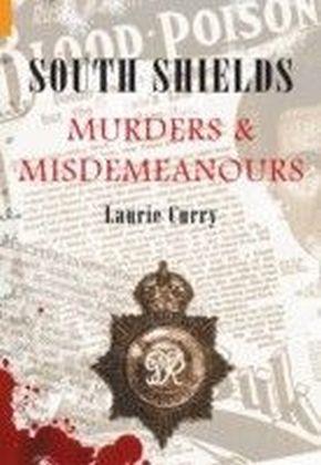 South Shields Murders & Misdemeanours
