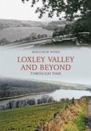 Loxley Valley And Beyond Through Time