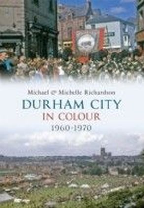 Durham City in Colour 1960-1970