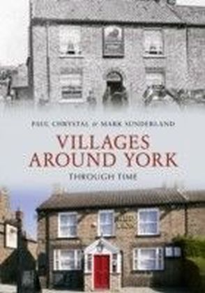 Villages Around York Through Time
