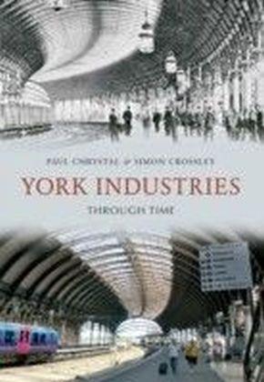 York Industries Through Time