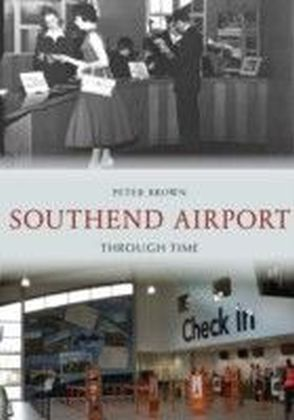 Southend Airport Through Time