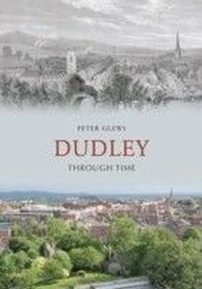 Dudley Through Time