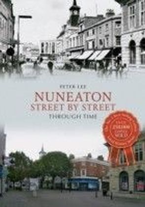 Nuneaton Street By Street Through Time