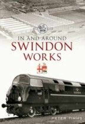 In & Around Swindon Works