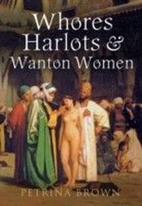 Whores, Harlots & Wanton Women