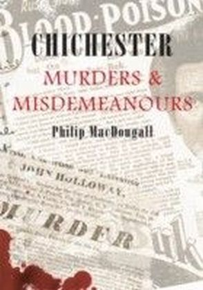 Chichester Murders and Misdemeanours