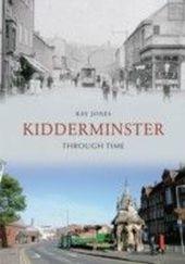 Kidderminster Through Time