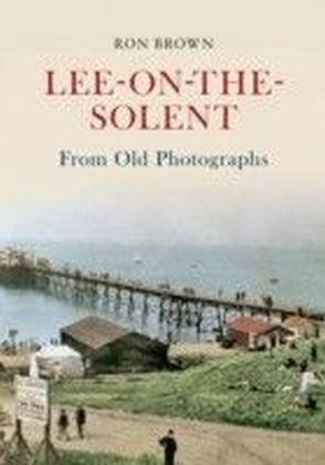 Lee-On-The-Solent From Old Photographs